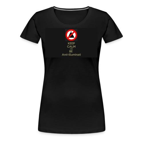 Keep calm and be anti illuminati - Women's Premium T-Shirt