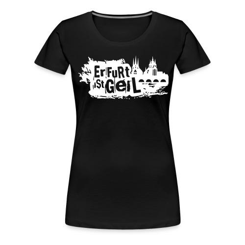 Erfurt ist geil mittel - Frauen Premium T-Shirt