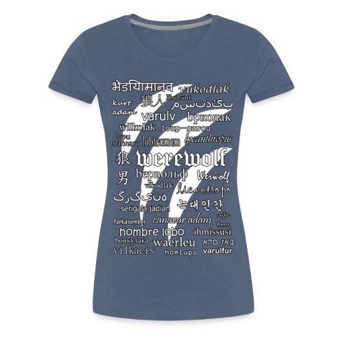 Werewolf in 33 Languages (Black Ver.) - Women's Premium T-Shirt
