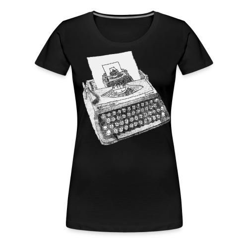 Typewritten Typewriter writer er - Frauen Premium T-Shirt