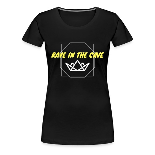 Rave In The Cave - Women's Premium T-Shirt