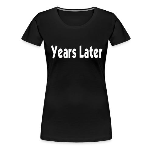 Bandname Years Later weiß - Frauen Premium T-Shirt