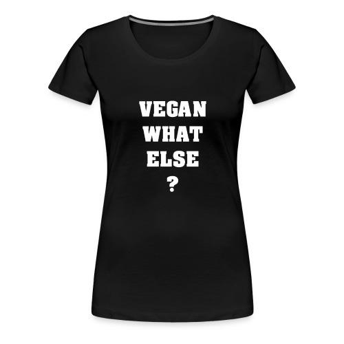 veganwhatelse 1bigW png - T-shirt Premium Femme