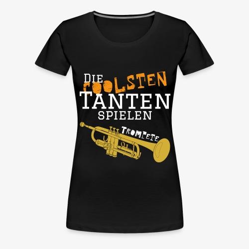 Die coolsten_Tante_Trompe - Frauen Premium T-Shirt
