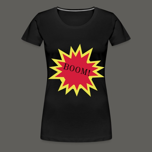 BOOM! - Frauen Premium T-Shirt