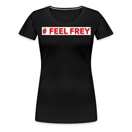 FEEL Frey - Frauen Premium T-Shirt
