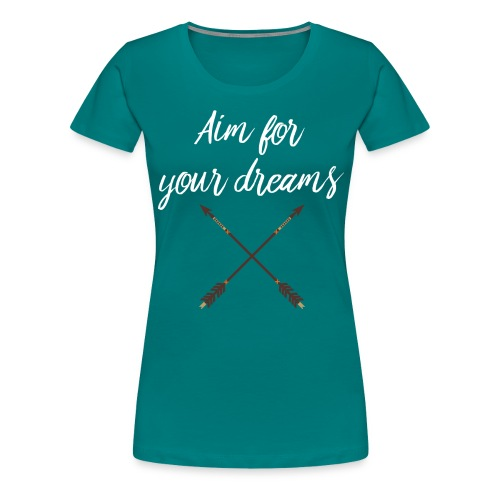 Aim for your Dreams white - Naisten premium t-paita
