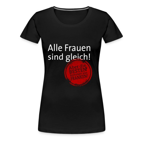 8_spruch_frauen_schwarz - Frauen Premium T-Shirt