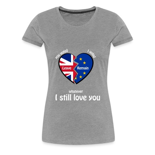 you-voted-leave - Women's Premium T-Shirt