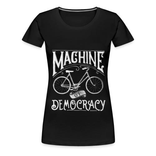Machine of Democracy - Women's Premium T-Shirt