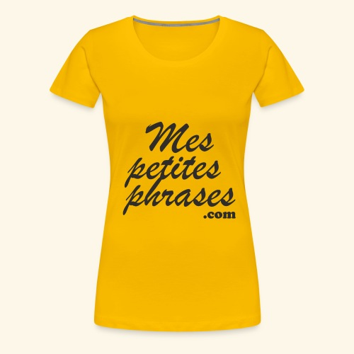 mes petites phrases - T-shirt Premium Femme