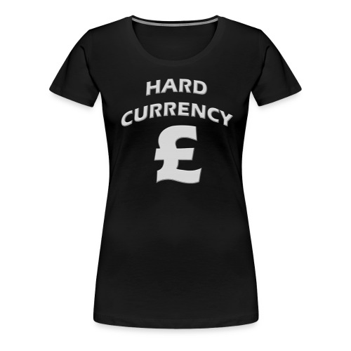 Hard Currency Pound - Frauen Premium T-Shirt