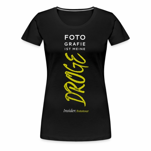 Fotodroge - Frauen Premium T-Shirt