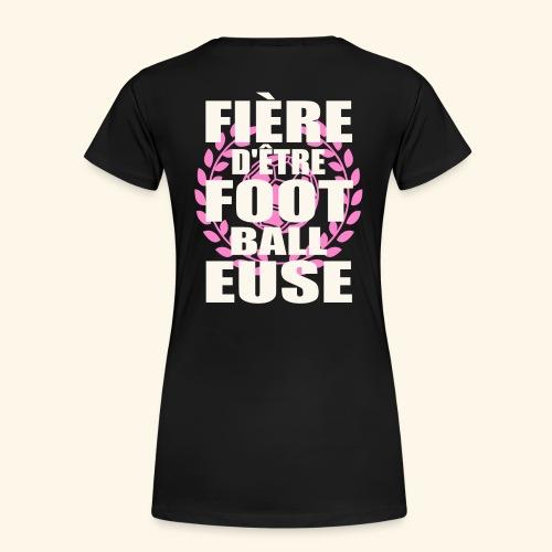 Fière d'être footballeuse - foot féminin - T-shirt Premium Femme