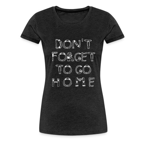 most wanted dont forget - Frauen Premium T-Shirt