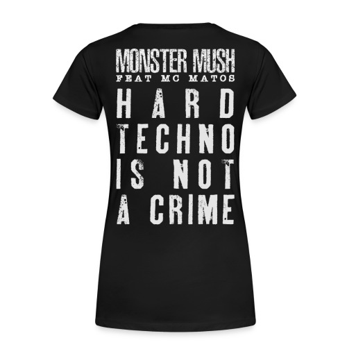 Hardtechno is not a crime - Collection June 2020 - T-shirt Premium Femme