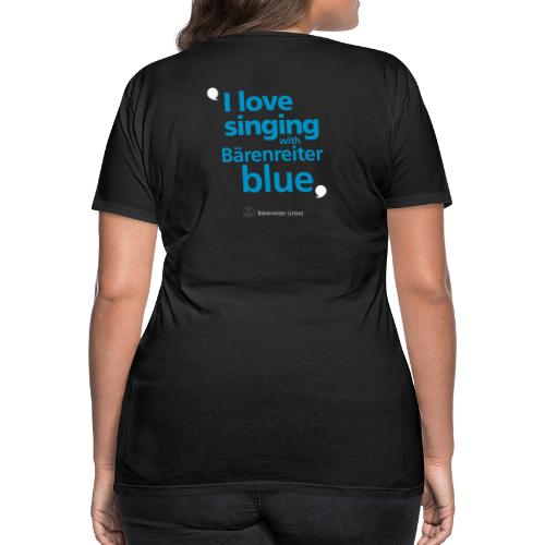 """I love singing with Bärenreiter blue"" - Frauen Premium T-Shirt"