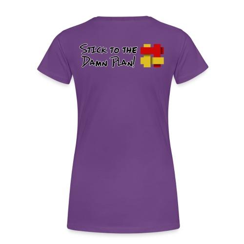 Stick to the Damn Plan - Women's Premium T-Shirt