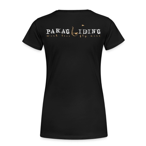 paragliding - Work less, fly more - Women's Premium T-Shirt