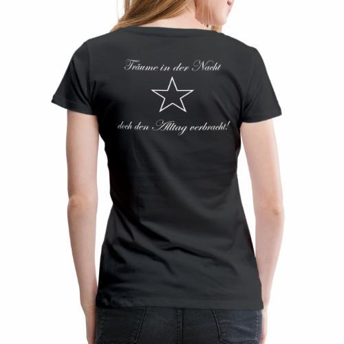 Träume in der Nacht, doch den Alltag verbracht! - Frauen Premium T-Shirt