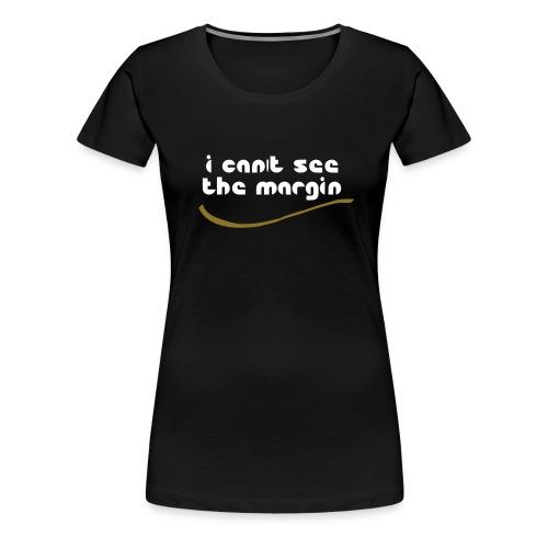 cant see 02 - Frauen Premium T-Shirt