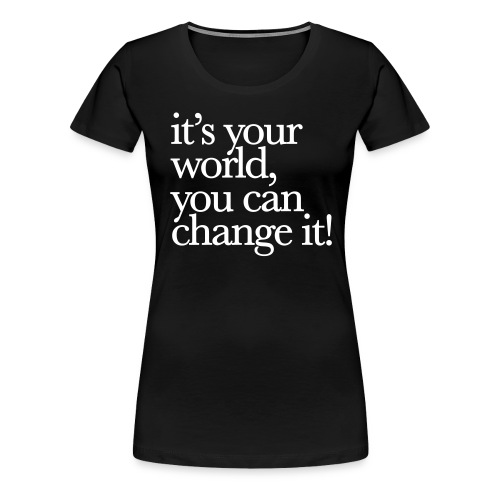 (yourworld) - Frauen Premium T-Shirt
