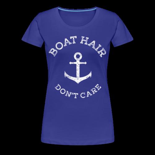 Boat Hair Dont Care - Anker - Frauen Premium T-Shirt