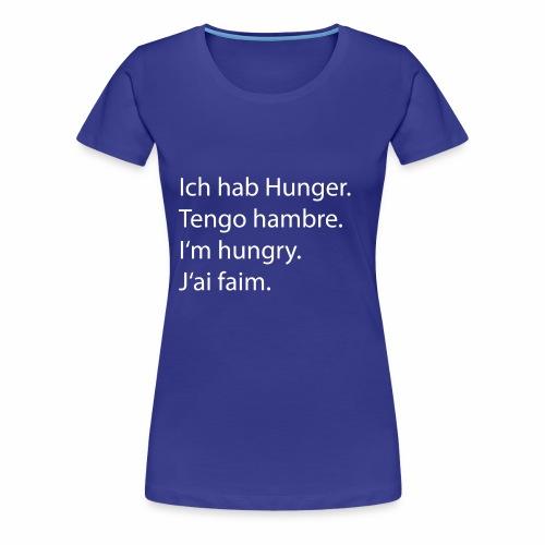 Ich hab Hunger Tshirt - Frauen Premium T-Shirt