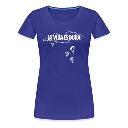 La Vida es Dura - Paraglider New - Women's Premium T-Shirt