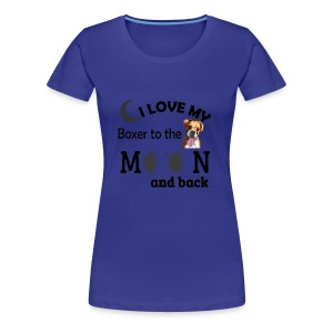 I love my Boxer to the Moon and Back - Women's Premium T-Shirt