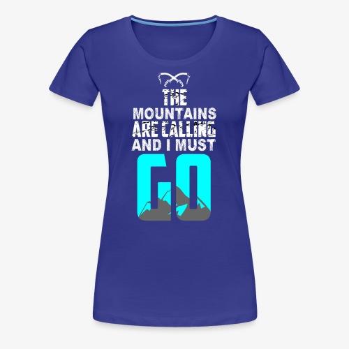 La Llamada del Escalador de Montaña - Camiseta premium mujer