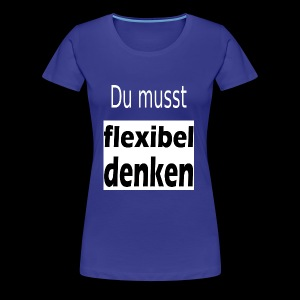flexibel denken - Frauen Premium T-Shirt