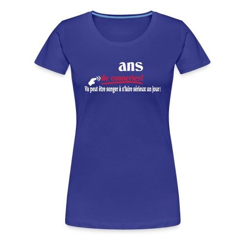 ASSEZ FAIT DES CONNERIES! T-shirt,humour,ldt - T-shirt Premium Femme