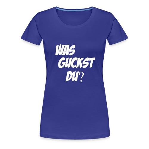 Was Guckst du? - Frauen Premium T-Shirt