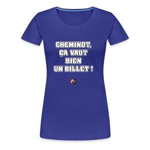 CHEMINOT, ÇA VAUT BIEN UN BILLET ! - JEUX DE MOTS - T-shirt Premium Femme
