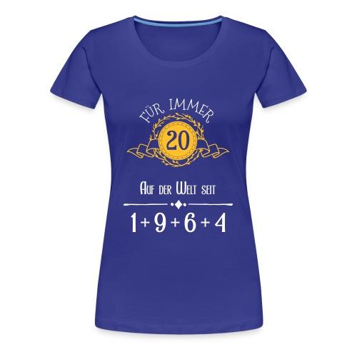 Für immer jung! Jahrgang 1+9+6+4 = 20 Jahre - Frauen Premium T-Shirt