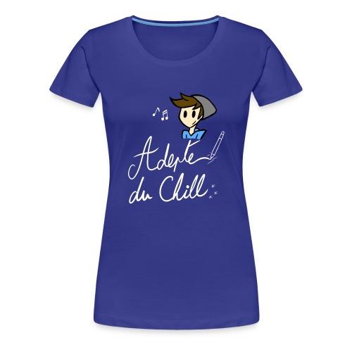 Adepte du Chill - T-shirt Premium Femme