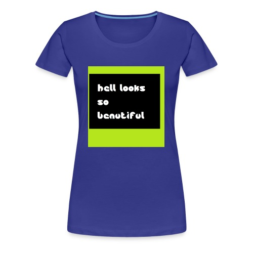 Hell Low - Frauen Premium T-Shirt