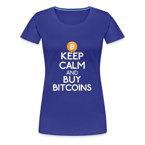 Keep Calm And Buy Bitcoins - Bitcoin Shirts - Frauen Premium T-Shirt