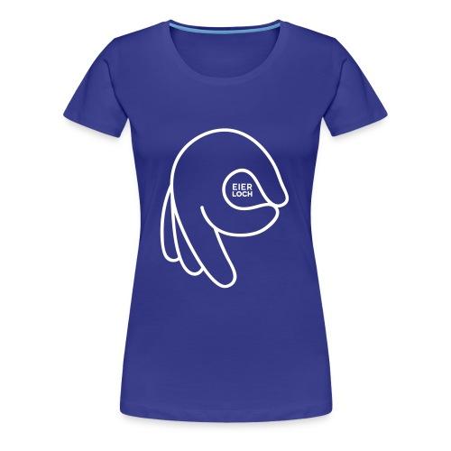 Eierloch - Frauen Premium T-Shirt