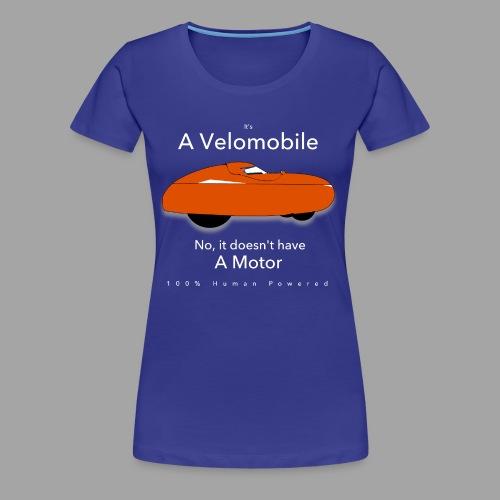 it's a velomobile white text - Naisten premium t-paita