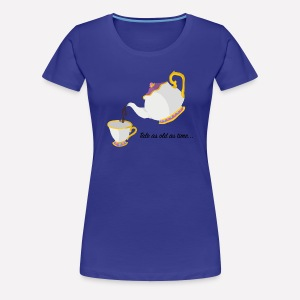 Tale as Old as Time... - Women's Premium T-Shirt