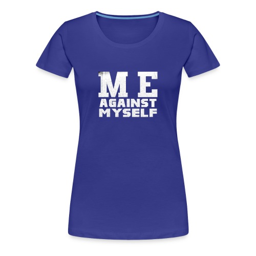 Me against myself - Frauen Premium T-Shirt