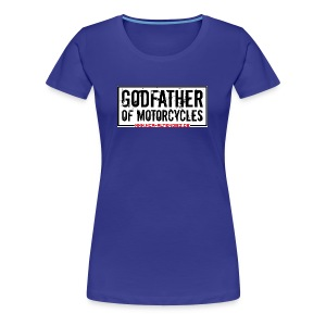 Godfather of Motorcycles - Frauen Premium T-Shirt