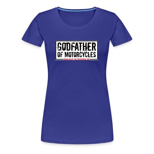 Godfather of Motorcycles - Frauen Premium T-Shirt