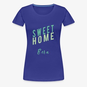 sweet Home bern - Frauen Premium T-Shirt