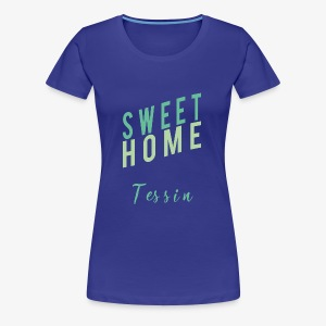 sweet Home tessin - Frauen Premium T-Shirt