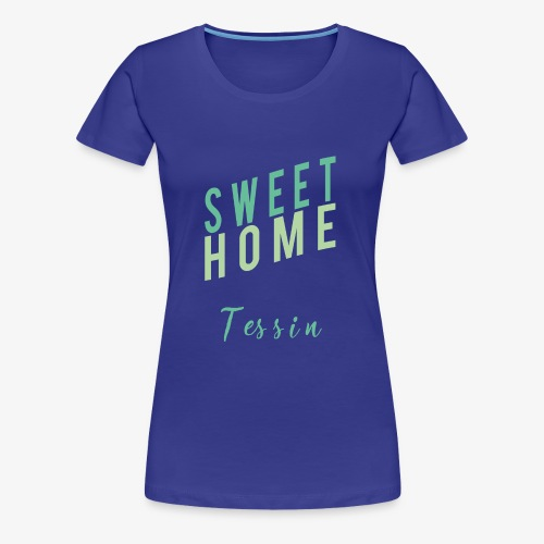 sweet Home tessin - Frauen Premium T-Shirt