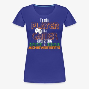 im not player im a Gamer players get chicks i get - Premium-T-shirt dam