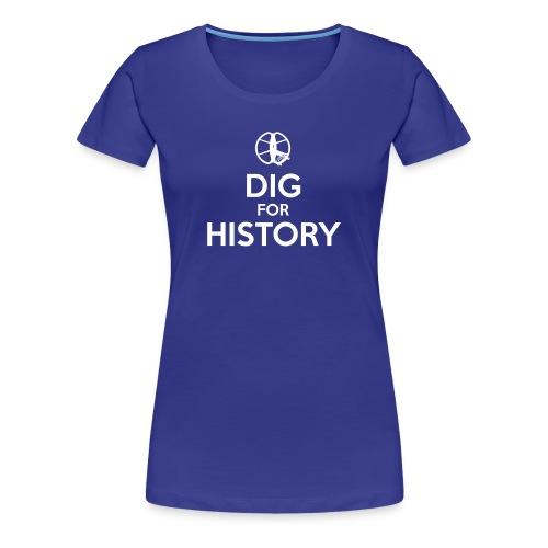 Dig for History 1 - by Detonateur - white - T-shirt Premium Femme